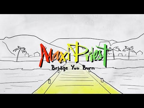 Maxi Priest - Bridge You Burn Official Lyric Video