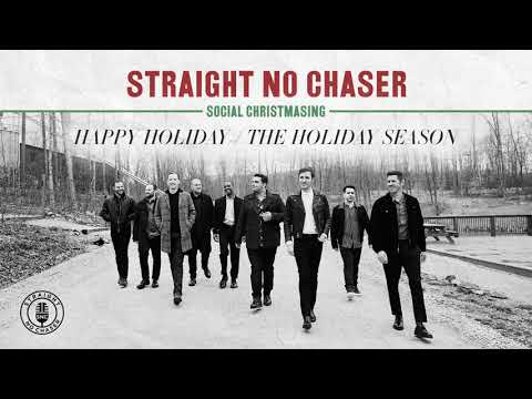 Straight No Chaser - Happy Holidays / The Holiday Season [Official Audio]