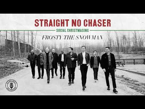 Straight No Chaser - Frosty The Snowman [Official Audio]