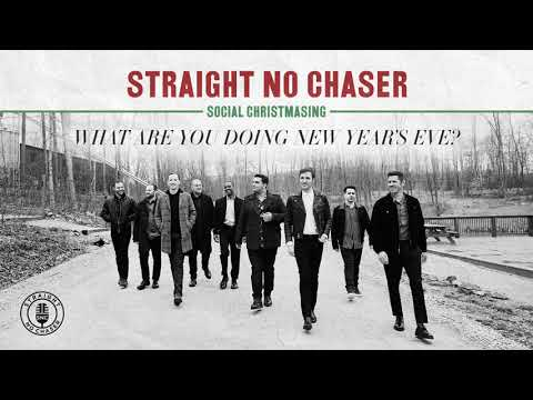 Straight No Chaser - What Are You Doing New Years Eve [Official Audio]