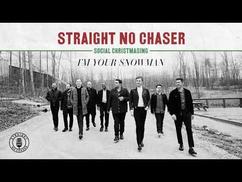 Straight No Chaser - I'm Your Snowman [Official Audio]