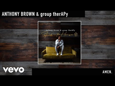 Anthony Brown & group therAPy - Amen. (Official Audio)