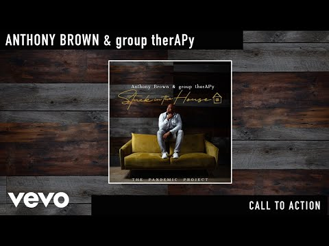 Anthony Brown & group therAPy - Call To Action (Official Audio)