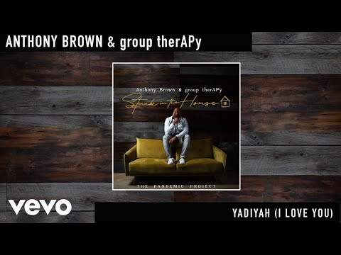 Anthony Brown & group therAPy - Yadiyah (I Love You) (Official Audio)