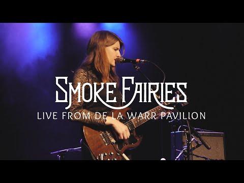Smoke Fairies Live From De La Warr Pavilion - Trailer