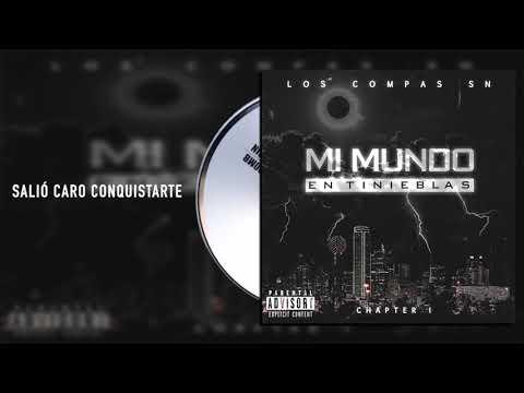 Los Compas SN - Salió Caro Conquistarte - Mi Mundo En Tinieblas Chapter I (Audio)