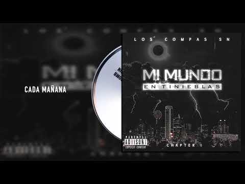 Los Compas SN - Cada Mañana - Mi Mundo En Tinieblas Chapter I (Audio)