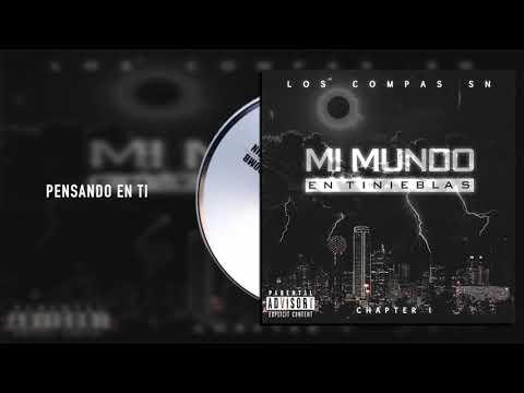 Los Compas SN - Pensando En Ti - Mi Mundo En Tinieblas Chapter I (Audio)