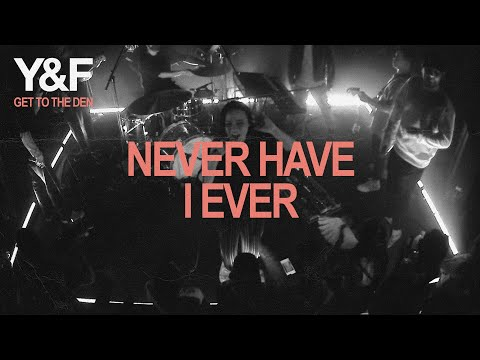 Never Have I Ever (Get To The Den) - Hillsong Young & Free