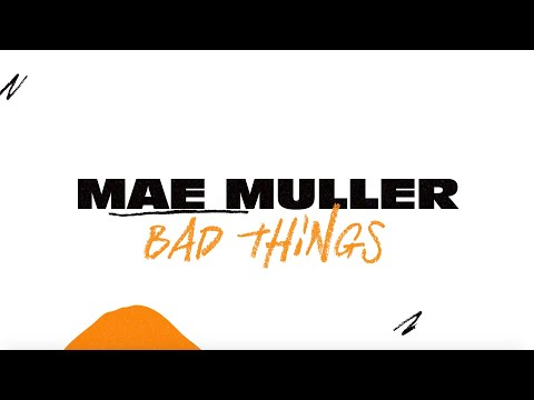 Mae Muller - bad things (Lyric Video)