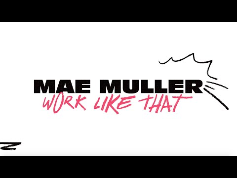Mae Muller - work like that (Lyric Video)