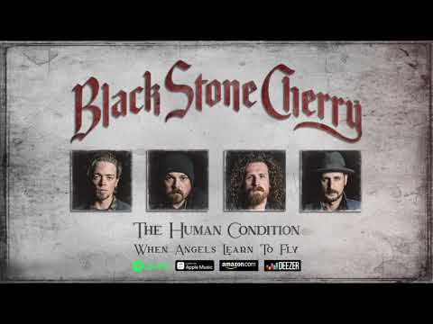 Black Stone  Cherry - When Angels Learn To Fly (The Human Condition) 2020