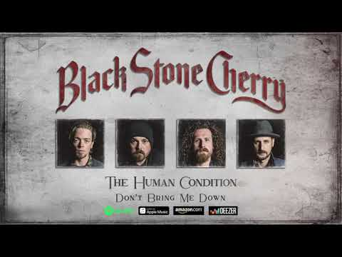 Black Stone Cherry - Don't Bring Me Down (The Human Condition) 2020