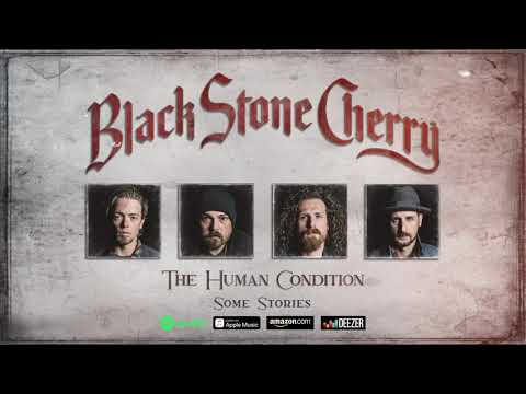 Black Stone Cherry - Some Stories (The Human Condition) 2020
