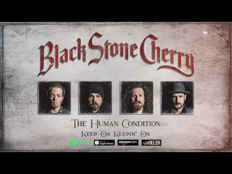 Black Stone Cherry - Keep On Keepin' On (The Human Condition) 2020
