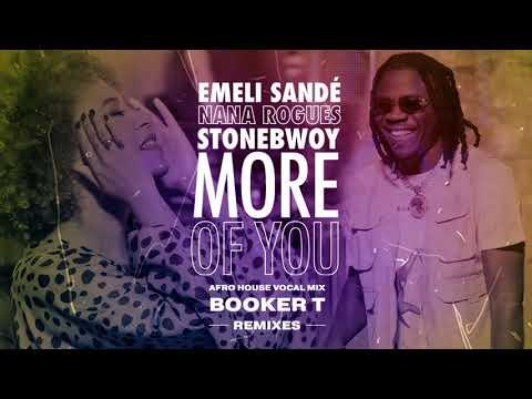 Emeli Sandé X Stonebwoy X Nana Rogues - More Of You (Booker T Afro House Vocal Mix)