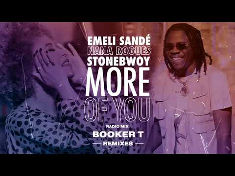 Emeli Sandé X Stonebwoy X Nana Rogues - More Of You (Booker T Afro House Radio Mix)