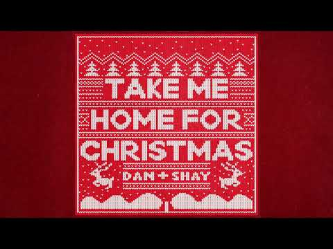 Dan + Shay - Take Me Home For Christmas (Official Audio)