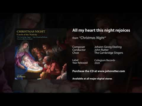 All my heart this night rejoices - Johann Georg Ebeling, John Rutter, The Cambridge Singers