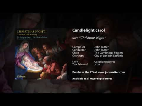 Candlelight carol - John Rutter, The Cambridge Singers, City of London Sinfonia