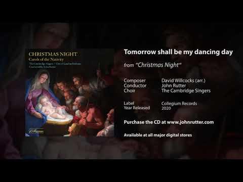 Tomorrow shall be my dancing day - David Willcocks (arr.), John Rutter, The Cambridge Singers