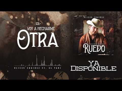 Voy a Echarme Otra ft. Luis Alfonso Partida El Yaki