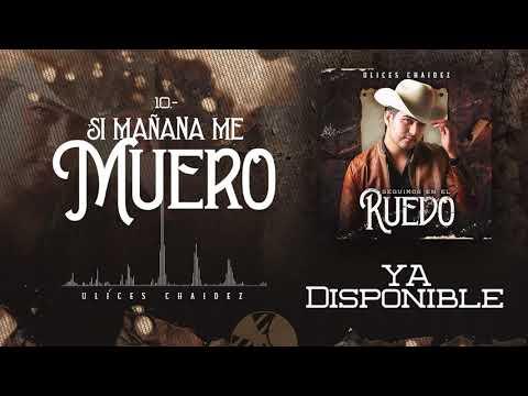 Si Mañana Muero - Ulices Chaidez - DEL Records 2020