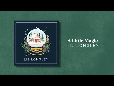 Liz Longley - A LITTLE MAGIC (Official Album Audio)