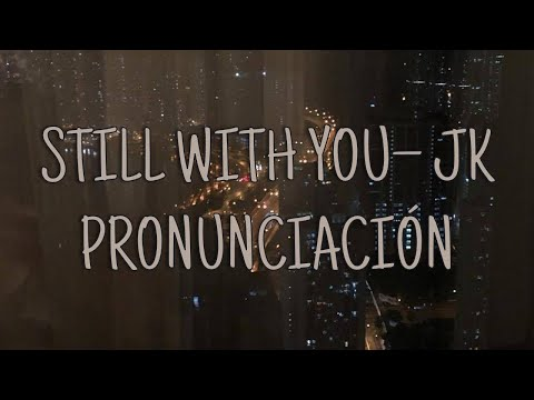 Still With You - Jungkook [Pronunciación] [Fácil]