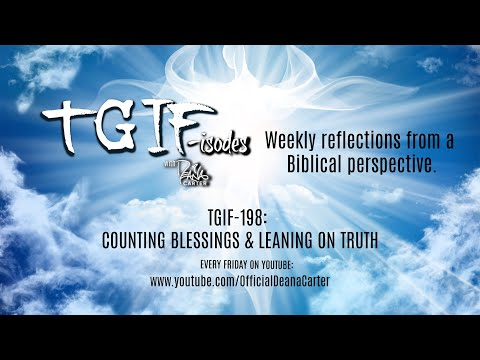 TGIF-198: COUNTING BLESSINGS & LEANING ON TRUTH