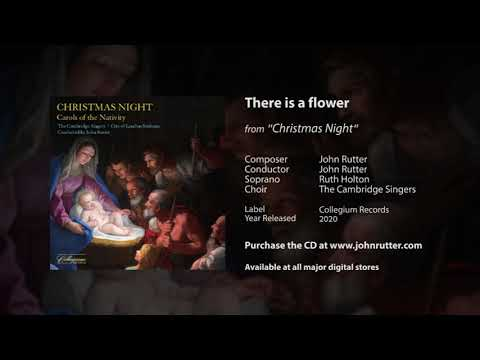 There is a flower - John Rutter, Ruth Holton, The Cambridge Singers