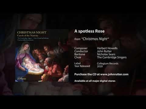 A spotless Rose - Herbert Howells, John Rutter, Nicholas Sears, The Cambridge Singers