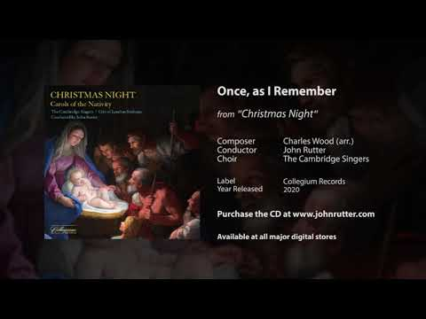 Once, as I remember - Charles Wood (arr.), John Rutter, The Cambridge Singers