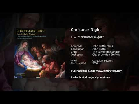 Christmas Night - John Rutter (arr.), The Cambridge Singers, City of London Sinfonia