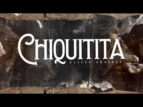 Chiquitita - (Video Con Letras) - Ulices Chaidez - DEL Records 2020