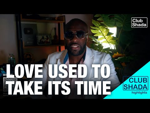 Love used to take its time | Club Shada