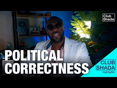 Political correctness | Club Shada