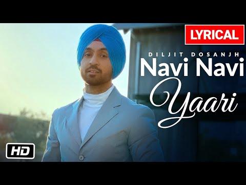 Diljit Dosanjh: Navi Navi Yaari Lyrical Video Song   G.O.A.T.