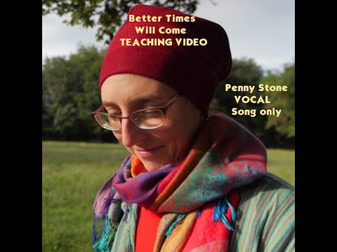 Penny Stone - Better Times Will Come vocal lesson * song only