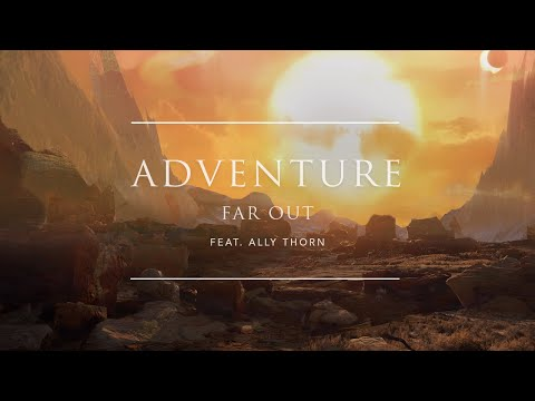 Far Out - Adventure (feat. Ally Thorn) | Ophelia Records