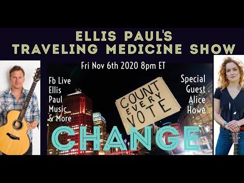 ELLIS PAUL'S TRAVELING MEDICINE SHOW w/Special Guest Alice Howe