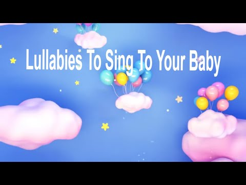 SING Lullabies for Babies To Go To Sleep Baby Lullaby Songs Go To Sleep Lullaby Baby Song Baby Music