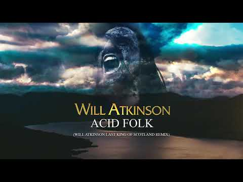 Will Atkinson - Perplexer - Acid Folk (Will Atkinson last King Of Scotland Remix)