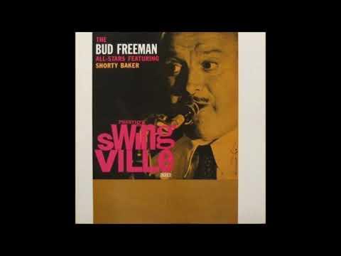 Bud Freeman All Stars featuring Shorty Baker ( Full Album )