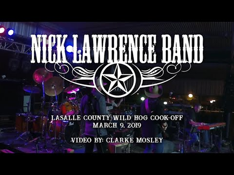 Nick Lawrence Band - Cotulla, TX - March 3, 2019