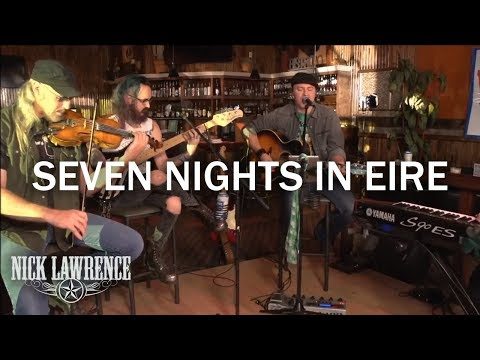 Nick Lawrence & Friends Show Ep. 4 - Seven Nights in Eire