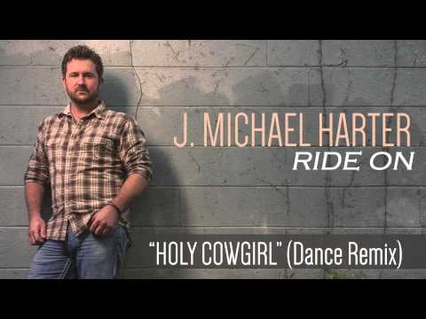 J. Michael Harter- Holy Cowgirl Dance Remix [Track Preview]