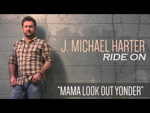 J. Michael Harter- Mama Look Out Yonder [Track Preview]