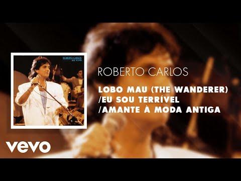 Lobo Mau (The Wanderer) / Eu Sou Terrível / Amante à Moda Antiga (Ao Vivo) (Áudio Oficial)
