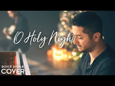 O Holy Night - Boyce Avenue (acoustic Christmas cover) on Spotify & Apple